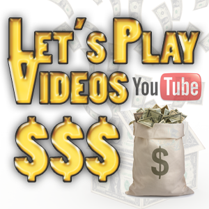 Make Money with YouTube Let's Play Videos and Gameplay Walkthroughs + Commenatries